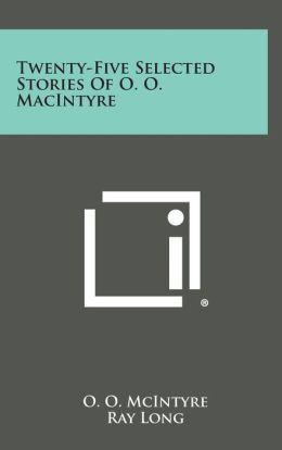 Twenty-Five Selected Stories of O. O. Macintyre