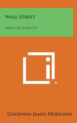 Wall Street: Asset or Liability?