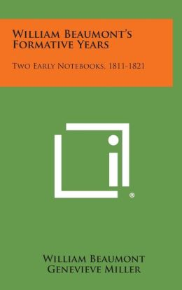 William Beaumont's Formative Years: Two Early Notebooks, 1811-1821