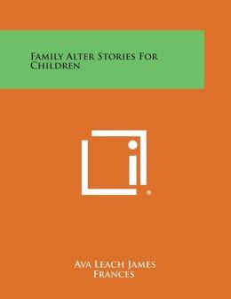Family Alter Stories for Children