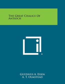 The Great Chalice of Antioch