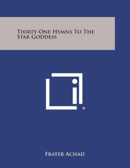 Thirty-One Hymns to the Star Goddess