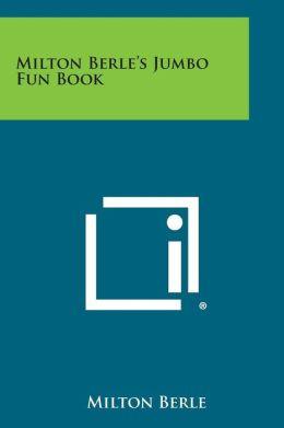 Milton Berle's Jumbo Fun Book