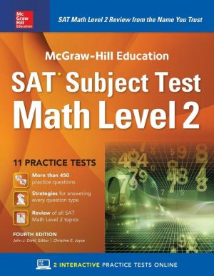 McGraw-Hill Education SAT Subject Test Math Level 2 4th Edition with Downloadable Practice Tests