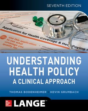 Understanding Health Policy, Seventh Edition