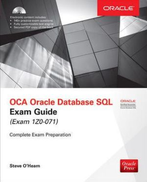 Oracle Database 12c SQL Certified Expert Exam Guide (Exam 1Z0-047)