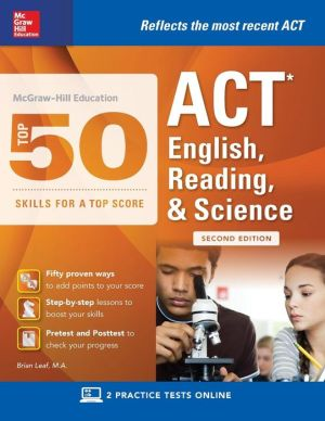 McGraw-Hill Education: Top 50 ACT English, Reading, and Science Skills for a Top Score, 2nd Edition