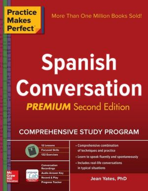 Practice Makes Perfect Spanish Conversation 2nd Ed
