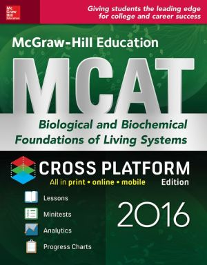 McGraw-Hill Education MCAT Biological and Biochemical Foundations of Living Systems 2016 Cross-Platform Prep Course