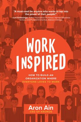 WorkInspired: How to Build an Organization Where Everyone Loves to Work