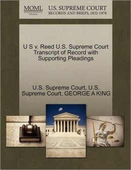 U S v. Reed U.S. Supreme Court Transcript of Record with Supporting Pleadings