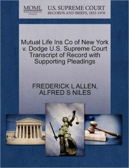 Mutual Life Ins Co Of New York V. Dodge U.S. Supreme Court Transcript Of Record With Supporting Pleadings