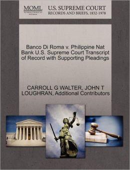 Banco Di Roma V. Philippine Nat Bank U.S. Supreme Court Transcript Of Record With Supporting Pleadings