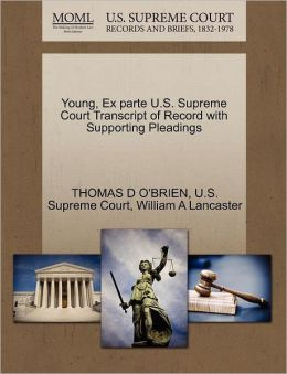 Young, Ex parte U.S. Supreme Court Transcript of Record with Supporting Pleadings