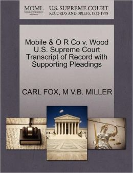 Mobile & O R Co V. Wood U.S. Supreme Court Transcript Of Record With Supporting Pleadings