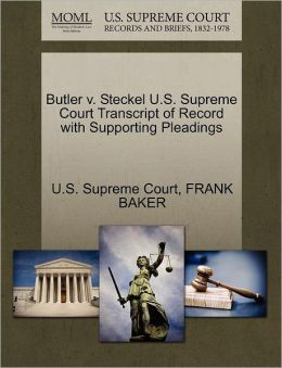 Butler v. Steckel U.S. Supreme Court Transcript of Record with Supporting Pleadings