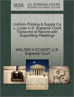 Uniform Printing & Supply Co v. Lucas U.S. Supreme Court Transcript of Record with Supporting Pleadings