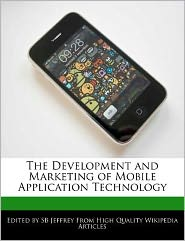 The Development and Marketing of Mobile Application Technology