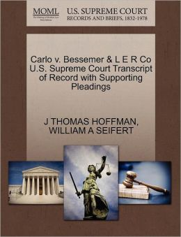 Carlo V. Bessemer & L E R Co U.S. Supreme Court Transcript Of Record With Supporting Pleadings