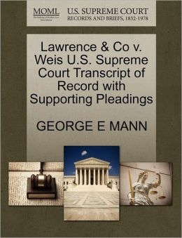 Lawrence & Co V. Weis U.S. Supreme Court Transcript Of Record With Supporting Pleadings