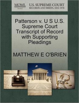 Patterson V. U S U.S. Supreme Court Transcript Of Record With Supporting Pleadings
