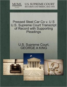 Pressed Steel Car Co v. U S U.S. Supreme Court Transcript of Record with Supporting Pleadings