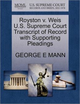 Royston V. Weis U.S. Supreme Court Transcript Of Record With Supporting Pleadings