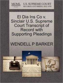 El Dia Ins Co V. Sinclair U.S. Supreme Court Transcript Of Record With Supporting Pleadings