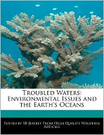 Troubled Waters: Environmental Issues and the Earth's Oceans