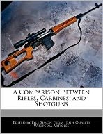 A Comparison Between Rifles, Carbines, and Shotguns