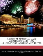 A Look at National Days Worldwide and How Celebrations Compare and Differ