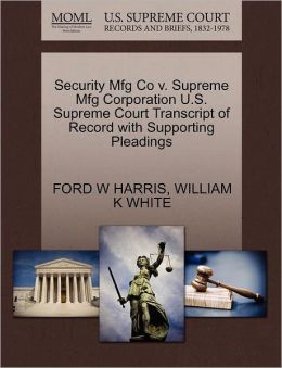 Security Mfg Co V. Supreme Mfg Corporation U.S. Supreme Court Transcript Of Record With Supporting Pleadings