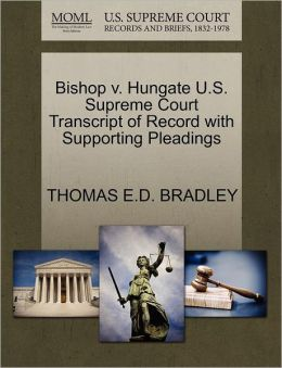 Bishop V. Hungate U.S. Supreme Court Transcript Of Record With Supporting Pleadings
