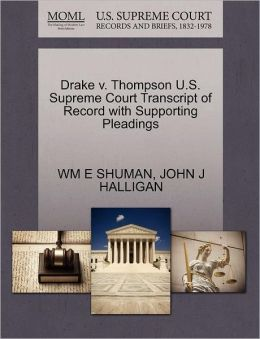 Drake V. Thompson U.S. Supreme Court Transcript Of Record With Supporting Pleadings