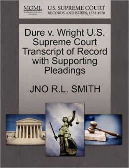 Dure V. Wright U.S. Supreme Court Transcript Of Record With Supporting Pleadings