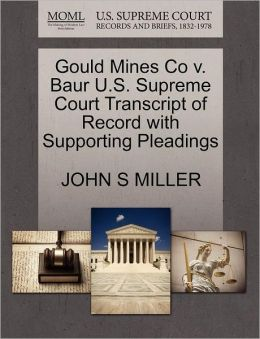 Gould Mines Co V. Baur U.S. Supreme Court Transcript Of Record With Supporting Pleadings
