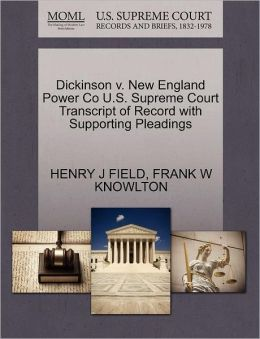 Dickinson V. New England Power Co U.S. Supreme Court Transcript Of Record With Supporting Pleadings