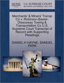 Merchants' & Miners' Transp Co V. Robinson-Baxter-Dissosway Towing & Transportation Co U.S. Supreme Court Transcript Of Record With Supporting Pleadings