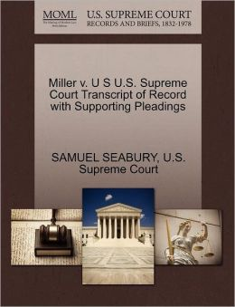 Miller v. U S U.S. Supreme Court Transcript of Record with Supporting Pleadings