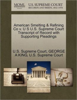 American Smelting & Refining Co v. U S U.S. Supreme Court Transcript of Record with Supporting Pleadings