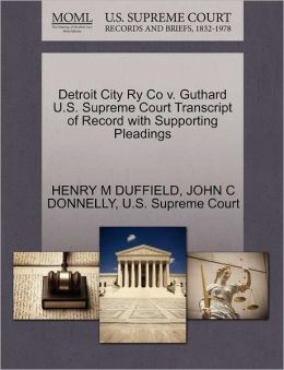 Detroit City Ry Co V. Guthard U.S. Supreme Court Transcript Of Record With Supporting Pleadings