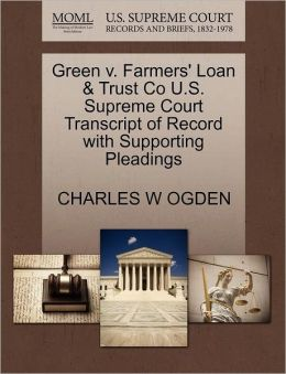 Green V. Farmers' Loan & Trust Co U.S. Supreme Court Transcript Of Record With Supporting Pleadings
