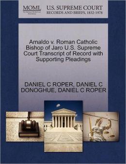Arnaldo V. Roman Catholic Bishop Of Jaro U.S. Supreme Court Transcript Of Record With Supporting Pleadings