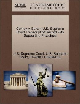 Conley v. Barton U.S. Supreme Court Transcript of Record with Supporting Pleadings