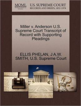 Miller V. Anderson U.S. Supreme Court Transcript Of Record With Supporting Pleadings