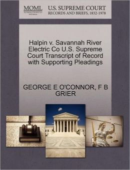 Halpin V. Savannah River Electric Co U.S. Supreme Court Transcript Of Record With Supporting Pleadings