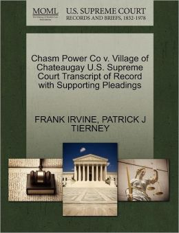 Chasm Power Co V. Village Of Chateaugay U.S. Supreme Court Transcript Of Record With Supporting Pleadings