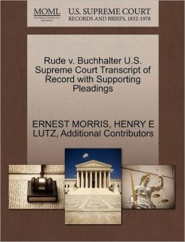 Rude V. Buchhalter U.S. Supreme Court Transcript Of Record With Supporting Pleadings