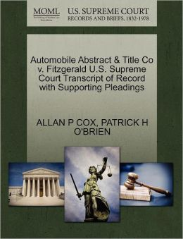 Automobile Abstract & Title Co V. Fitzgerald U.S. Supreme Court Transcript Of Record With Supporting Pleadings