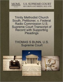 Trinity Methodist Church South, Petitioner, v. Federal Radio Commission U.S. Supreme Court Transcript of Record with Supporting Pleadings